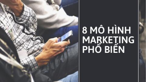 8 mô hình marketing phổ biến